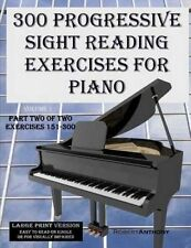 300 Progressive Sight Reading Exercises for Piano Large Print Version: Part Two