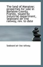 The Land of Manatee; Properties for Sale in Manatee County, Florida, Issued.