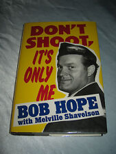 Don't Shoot Its Only Me by Bob Hope SIGNED 1st/1st 1990 HCDJ