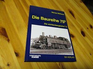 Die Baureihe 75.0 - Die württembergische T 5 - EK-Verlag