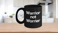Warrior Not Worrier Mug Black Coffee Cup Inspirational Gift for Motivation Encou
