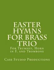 Easter Hymns for Brass Trio - Bb Trumpet, Horn in F, and Trombone : For Bb...