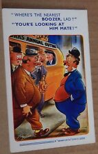"Postcard Humour  "" Wheres the nearest boozer lad ,You're looking at him unposted"