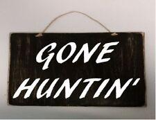 "Gone Huntin' -  9"" x 5"" wood sign"