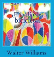 El Jardin de Bicicletas by Walter Williams (2013, Hardcover)