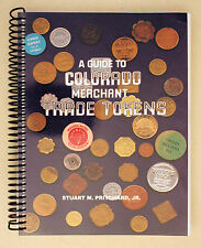 Soft Cover A Guide to Colorado Merchant Trade Tokens By Pritchard 2004 *NEW*