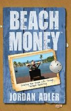Beach Money: Creating Your Dream Life Through Network Marketing by Jordan Adler