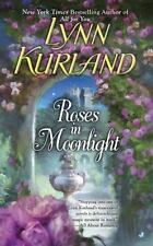 Roses In Moonlight: By Lynn Kurland