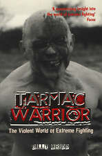 NEW Tarmac Warrior: The Violent World of Extreme Fighting by Billy Cribb