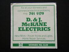 D. & J. McKANE ELECTRICS 7411179 WERRIBEE RSL CLUB COASTER