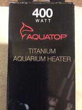 AQUATOP TITANIUM HEATER W/CONTROLLER 400 WATT - SALTWATER MARINE AQUARIUM