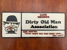 Vintage Plastic Sign Life Member Dirty Old Man Association Gag Novelty