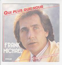 """Frank Michael Vinyl 45 RPM 7 """" Qui plus Que Nous - Vogue 102110 F Reduced Rare"""