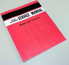ALLIS CHALMERS CA TRACTOR SERVICE REPAIR MANUAL TECHNICAL SHOP BOOK OVERHAUL