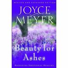 Beauty for Ashes : Receiving Emotional Healing by Joyce Meyer (2003, Paperback, Revised)