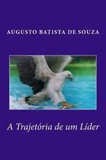 A Trajetoria de Um Lider by Leonardo de Assis and Augusto de Souza (2015,...