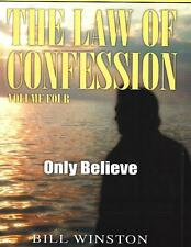 The Law of Confession Only Believe - Volume 4 - Bill Winston - 4 CD Teaching