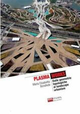Plasma Works Dalle Geometrie Topologiche Al Landscape Urbanism by Maria...