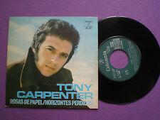 TONY CARPENTER Rosas De Papel+1 SPAIN 45 1975 Duo Dinamico Manolo Y Ramon