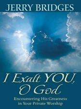 I Exalt You, O God: Encountering His Greatness in Your Private Worship-ExLibrary