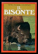 PASSERIN D'ENTREVES PIETRO IL BISONTE SEI 1980 DALLA PARTE DEGLI ANIMALI I° EDIZ