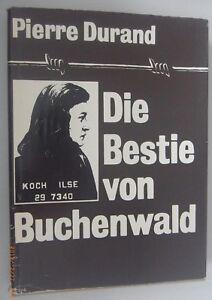 Die Bestie von Buchenwald Pierre Durand Nationale Mahn- und Gedenkstätte KZ SS