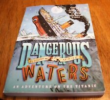 Dangerous Waters An Adventure on the Titanic Gregory Mone (AR)