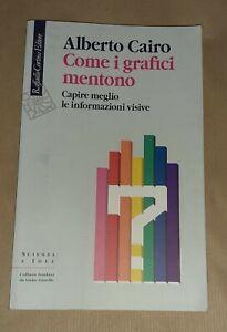 Come i grafici mentono - Alberto Cairo - Raffaello Cortina Editore, 2020