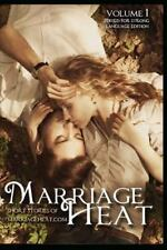 Marriage Heat Volume 1 (Language Edited) : Short Stories of Marriageheat. com...