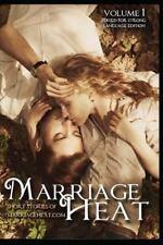 Marriage Heat Volume 1 (Language Edited) : Short Stories of Marriageheat. com...