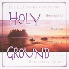 Holy Ground: Moments of Worship and Praise with the Homecoming Friends