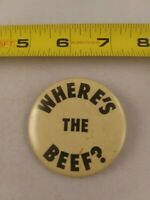 Vintage WHERE'S THE BEEF Advertising Slogan pin button pinback *EE79