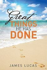 Great Things He Has Done by James Lucas (2016, Paperback)