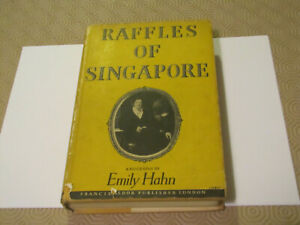 Raffles of Singapore - A Biography by Emily Hahn - 1st Edition