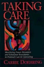 Taking Care: Monitoring Power Dynamics and Rela, Doehring, Carrie,,