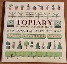 Topiary and the Art of Training Plants by David Joyce (2000, Paperback)
