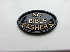 No Bible Bashers, Gate sign ,House Number ,Wall sign,