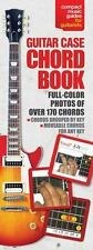 The Guitar Case Chord Book : Full Color Photos of over 170 Chords by Music...