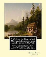A Week on Concord Merrimack Rivers by Henry David Thorea by Thoreau Henry David