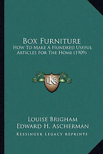 NEW Box Furniture: How To Make A Hundred Useful Articles For The Home (1909)