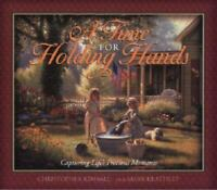 Time for Holding Hands : Capturing Life's Precious Moments Christopher Kimball