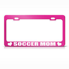 Soccer Mom Hot Pink Metal License Plate Frame Tag Holder