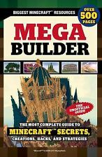 Mega Builder : The Most Complete Guide to Minecraft Secrets, Creations, Hacks...