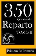 350 Ejercicios de Reparto -Tomo II- Primero de Primaria by Proyecto...