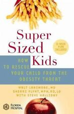 Super Sized Kids : How to Rescue Your Child from the Obesity Threat BOOK NEW