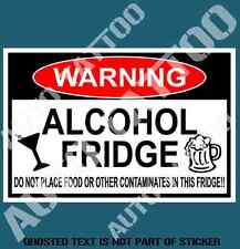 ALCOHOL FRIDGE WARNING DECAL STICKER HUMOUR NOVELTY SAFETY DECAL STICKERS 120mm