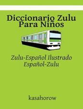 Zulu Kasahorow: Diccionario Zulu para Niños : Zulu-Español Ilustrado,...