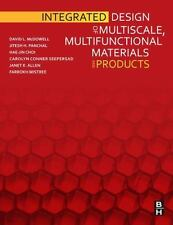 Integrated Design of Multiscale, Multifunctional Materials and Products: By D...