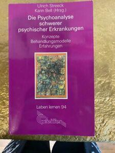 Die Psychoanalyse schwerer psychischer Erkrankungen -