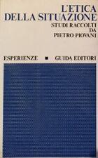 L'ETICA DELLA SITUAZIONE STUDI RACCOLTI DA PIETRO PIOVANI GUIDA 1974